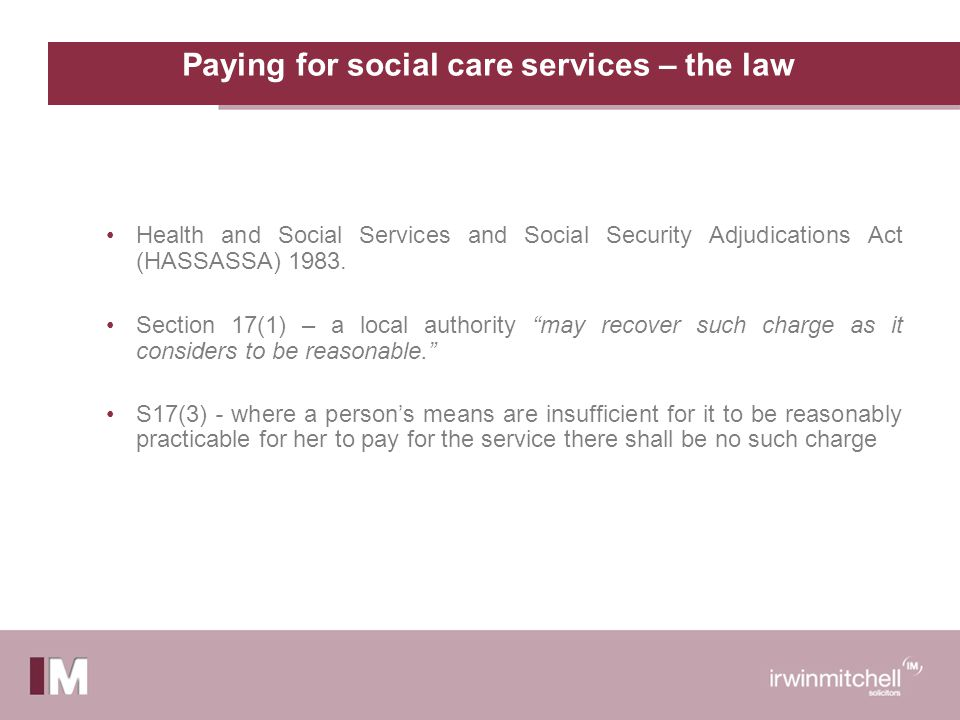 Paying for social care services – the law Health and Social Services and Social Security Adjudications Act (HASSASSA) 1983.