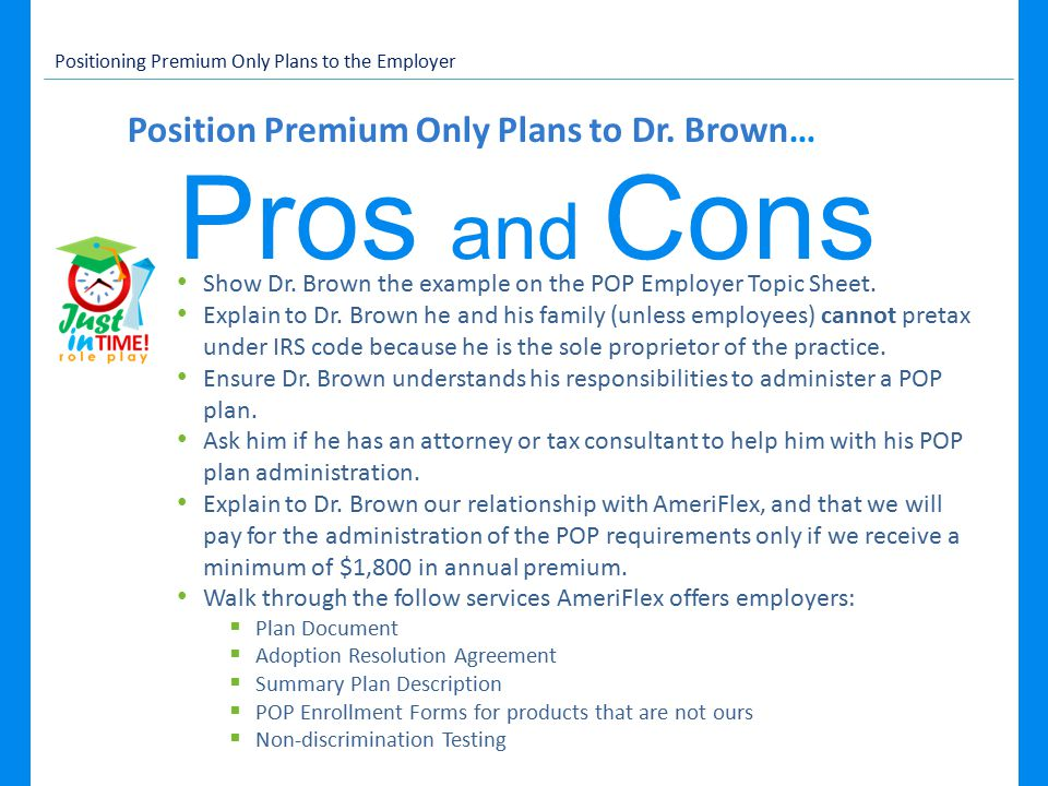 Position Premium Only Plans to Dr. Brown… Positioning Premium Only Plans to the Employer Show Dr.