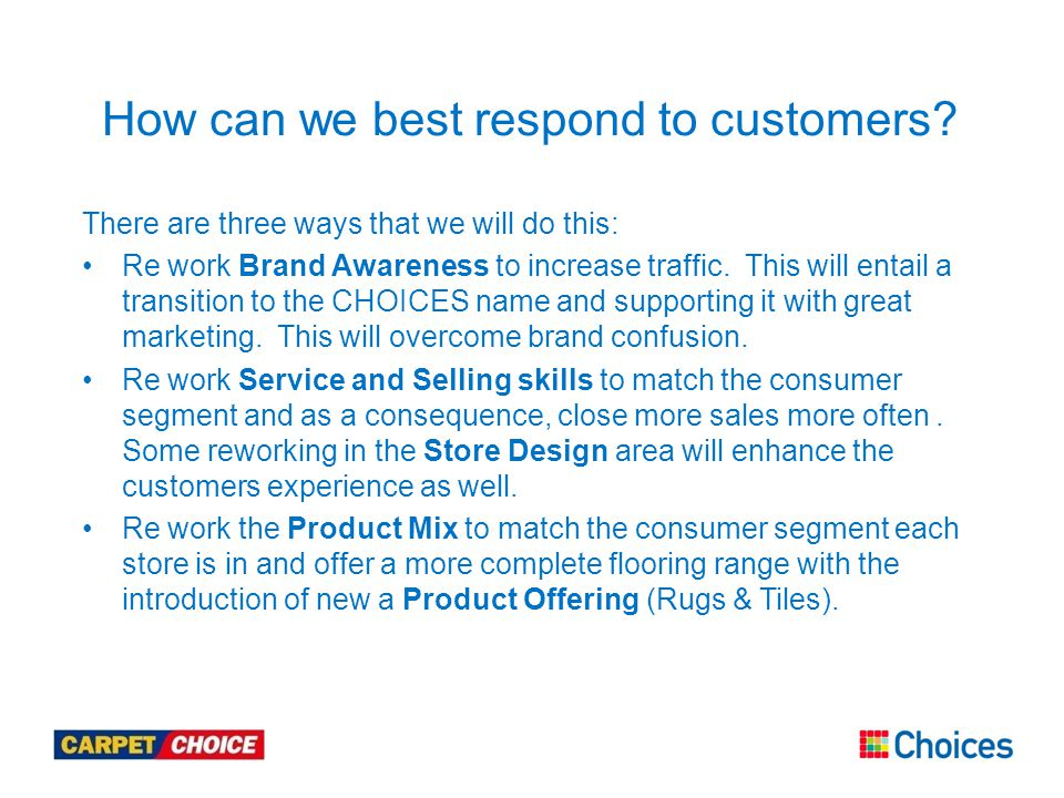 There are three ways that we will do this: Re work Brand Awareness to increase traffic.