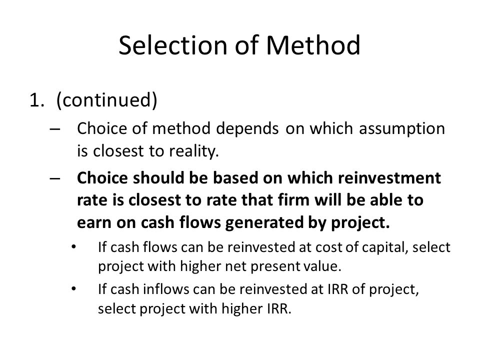 Selection of Method 1.(continued) – Choice of method depends on which assumption is closest to reality.
