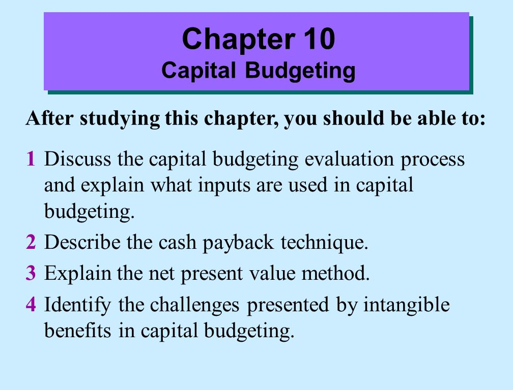 Cash Payback  The cash payback technique identifies the time period required to recover the cost of the capital investment from the annual cash inflow produced by the investment.