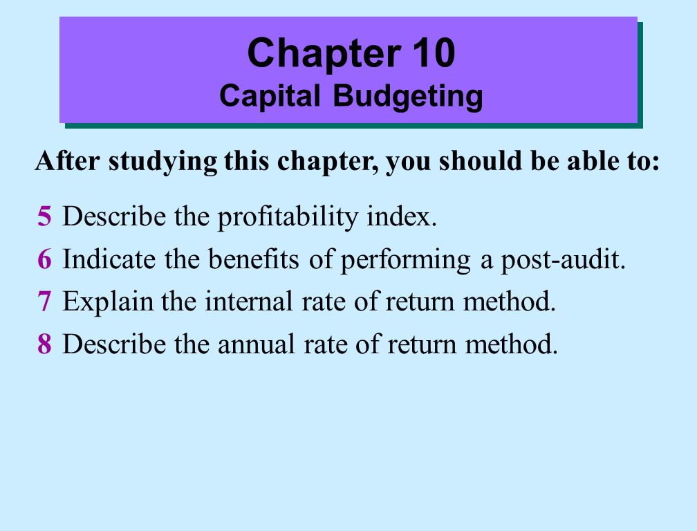 Preview of Chapter 10 Capital Budgeting Evaluation Process Cash Flow Information Illustrative Data Net Present Value Method Equal Cash Flows Unequal Cash Flows Choosing a Discount Rate Simplifying Assumptions Comprehensive Example CAPITAL BUDGETING Cash Payback