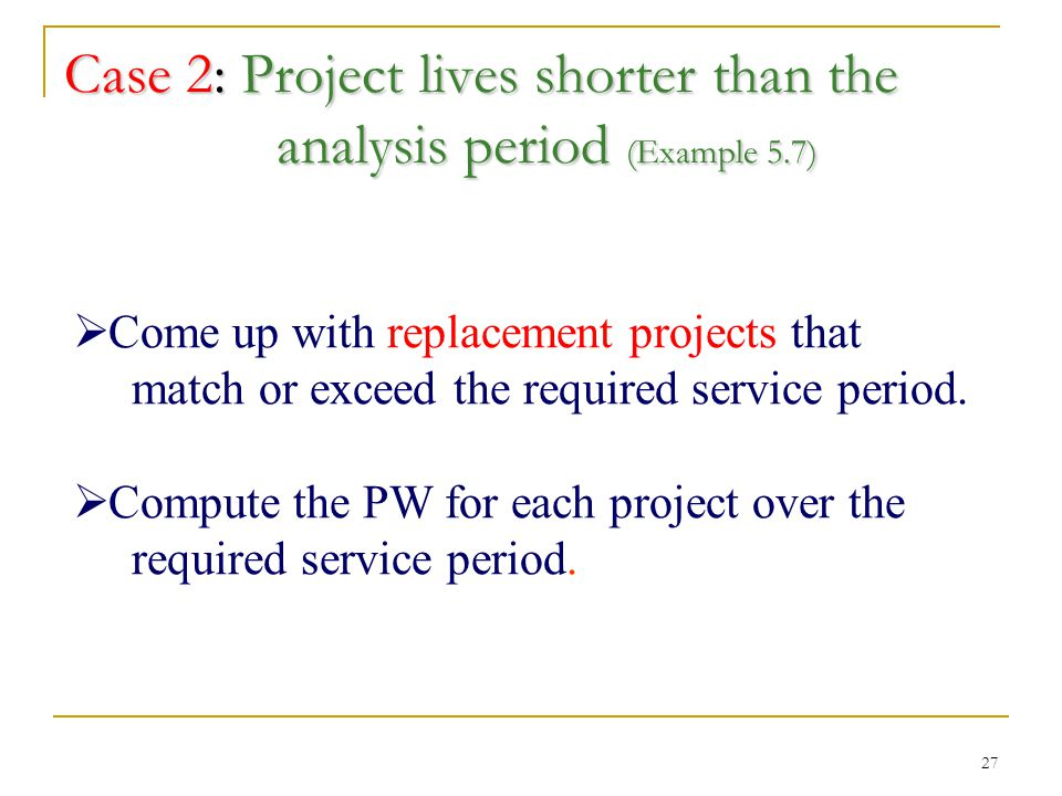 27  Come up with replacement projects that match or exceed the required service period.
