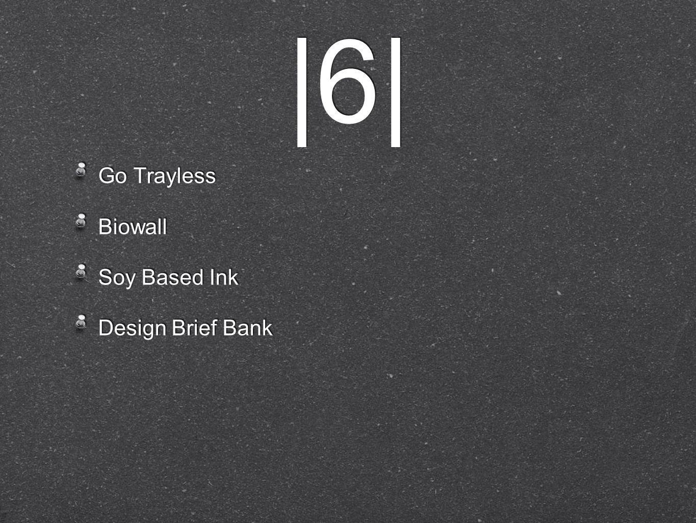 |6| Go Trayless Biowall Soy Based Ink Design Brief Bank Go Trayless Biowall Soy Based Ink Design Brief Bank