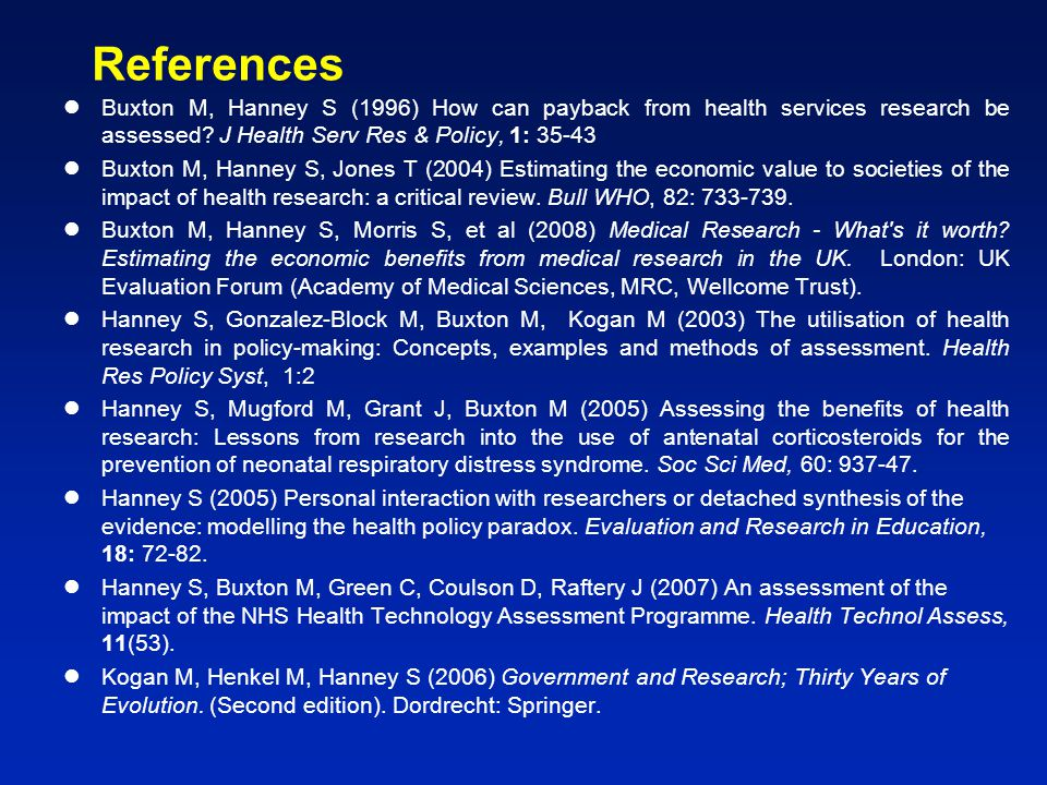 References Buxton M, Hanney S (1996) How can payback from health services research be assessed.