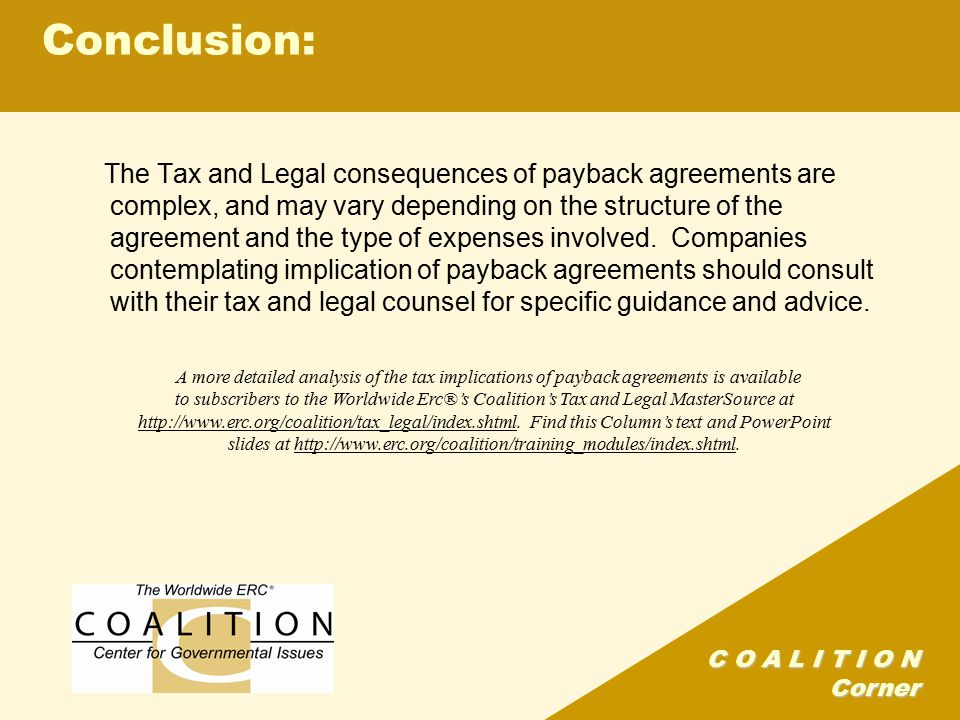 C O A L I T I O N Corner The Tax and Legal consequences of payback agreements are complex, and may vary depending on the structure of the agreement and the type of expenses involved.