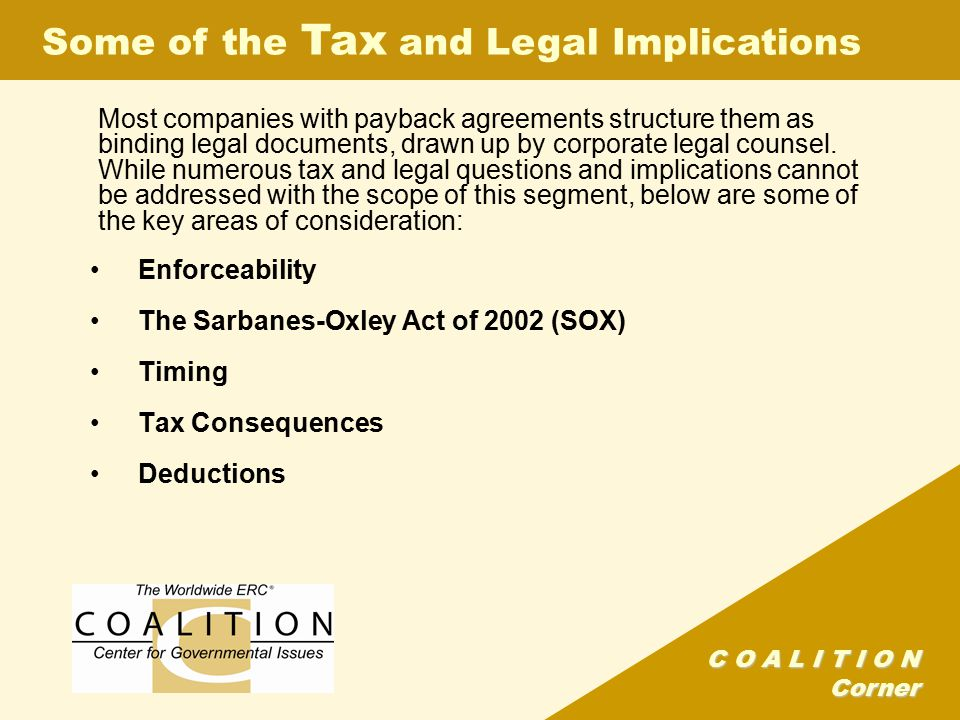 C O A L I T I O N Corner Most companies with payback agreements structure them as binding legal documents, drawn up by corporate legal counsel.