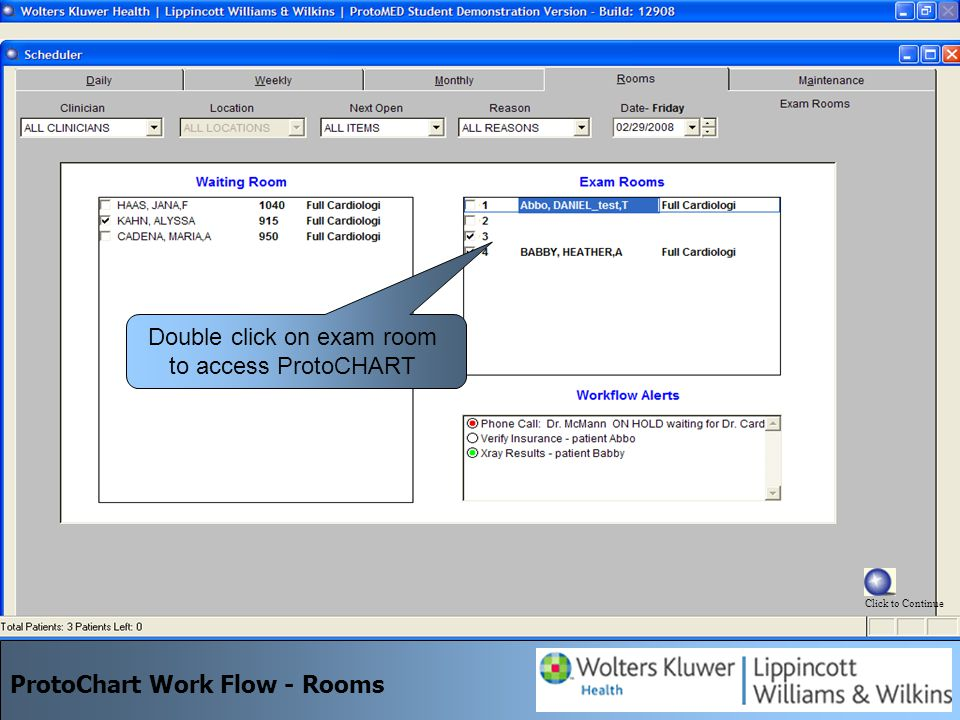 ProtoChart Work Flow - Rooms Double click on exam room to access ProtoCHART Click to Continue