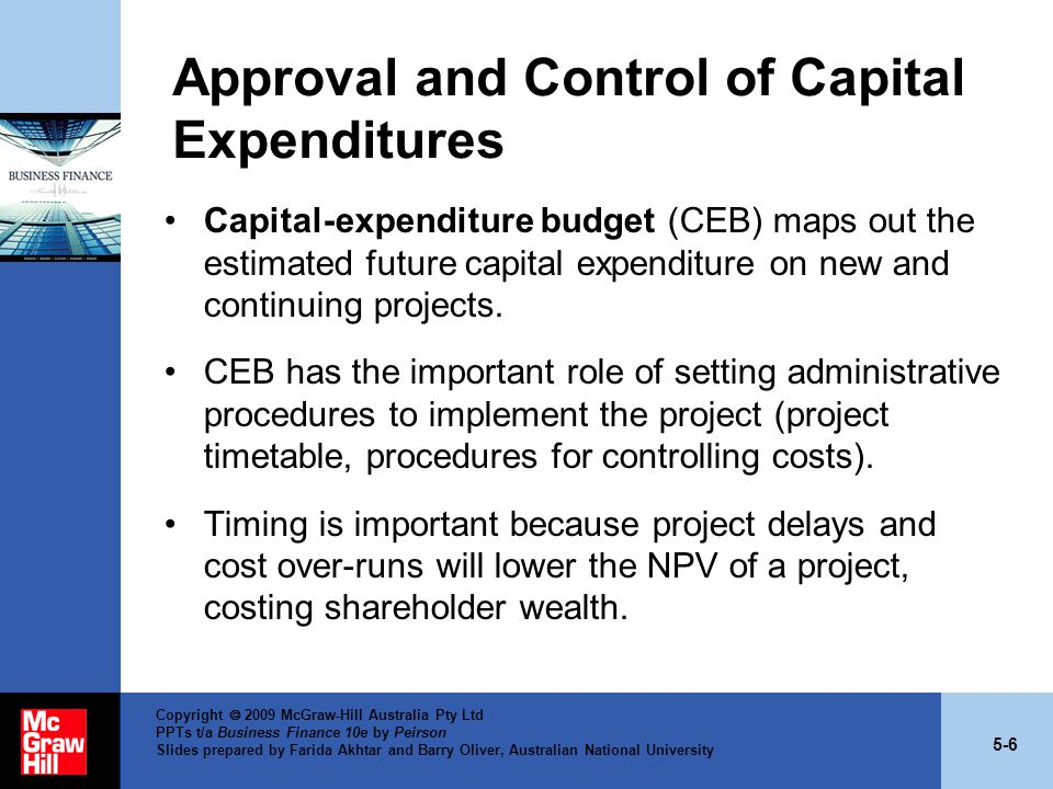 5-7 Copyright  2009 McGraw-Hill Australia Pty Ltd PPTs t/a Business Finance 10e by Peirson Slides prepared by Farida Akhtar and Barry Oliver, Australian National University Post-completion Audit of Investment Projects Highlights any cash flows that have deviated significantly from the budget and provides explanations where possible.