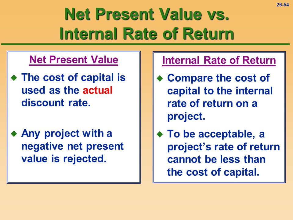 26-53 Internal Rate of Return Complication #2 If cash inflows involve both annuities and one-time amounts, a trial and error solution will result if present value tables are used.