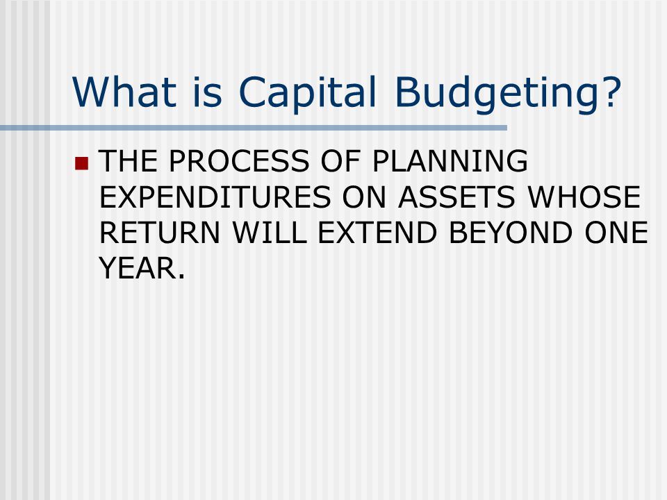 What is Capital Budgeting.