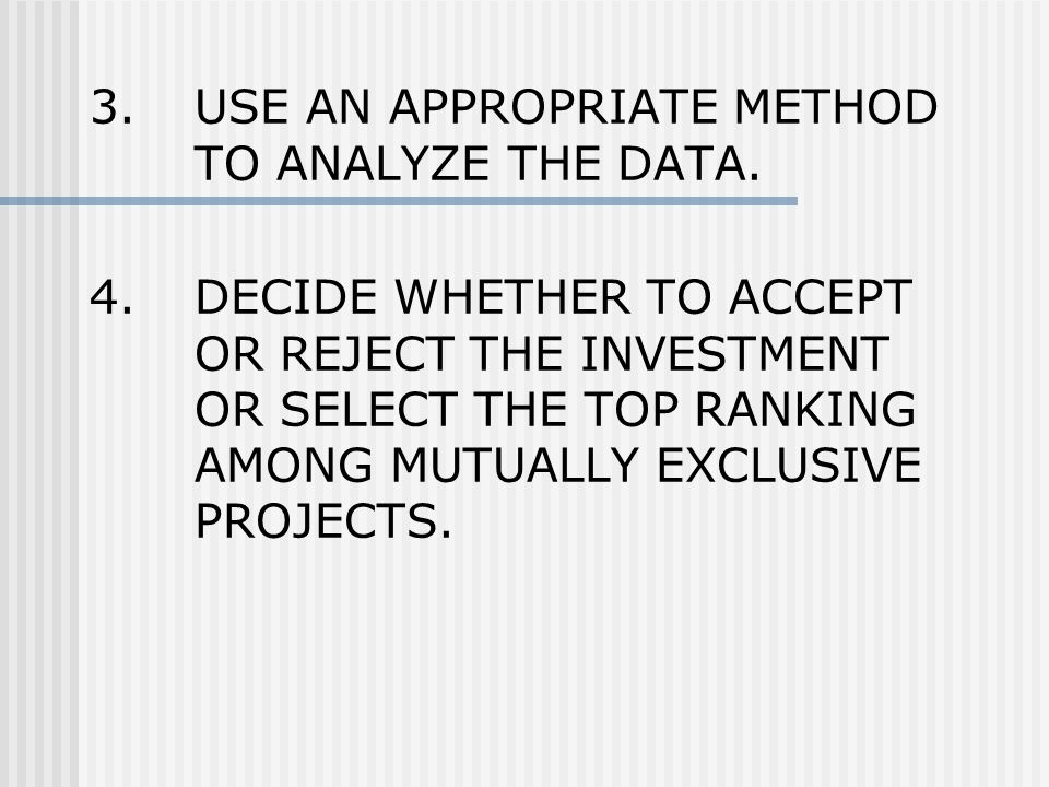 3.USE AN APPROPRIATE METHOD TO ANALYZE THE DATA.