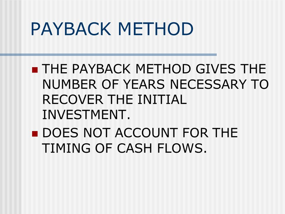 P = I / E WHERE: P = PAYBACK PERIOD IN YEARS I= INITIAL INVESTMENT OUTLAY E = ANNUAL NET CASH FLOWS (CASH RECEIPTS LESS CASH EXPENSES)