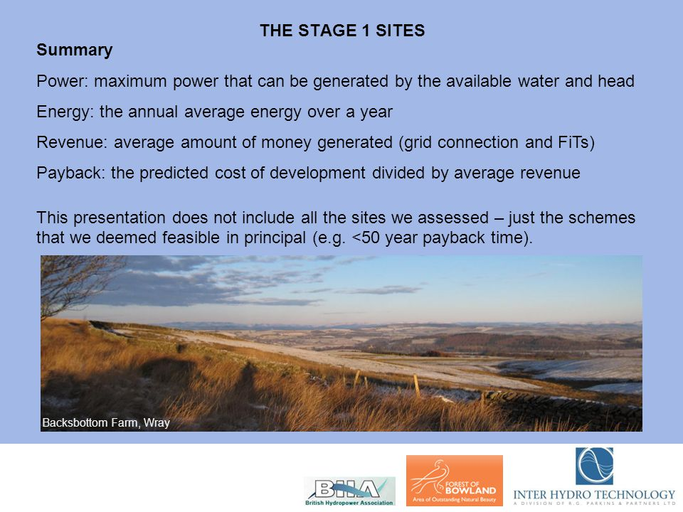 THE STAGE 1 SITES Summary Power: maximum power that can be generated by the available water and head Energy: the annual average energy over a year Rev