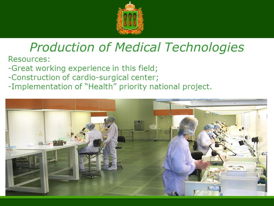 "Production of Medical Technologies Resources: -Great working experience in this field; -Construction of cardio-surgical center; -Implementation of ""He"