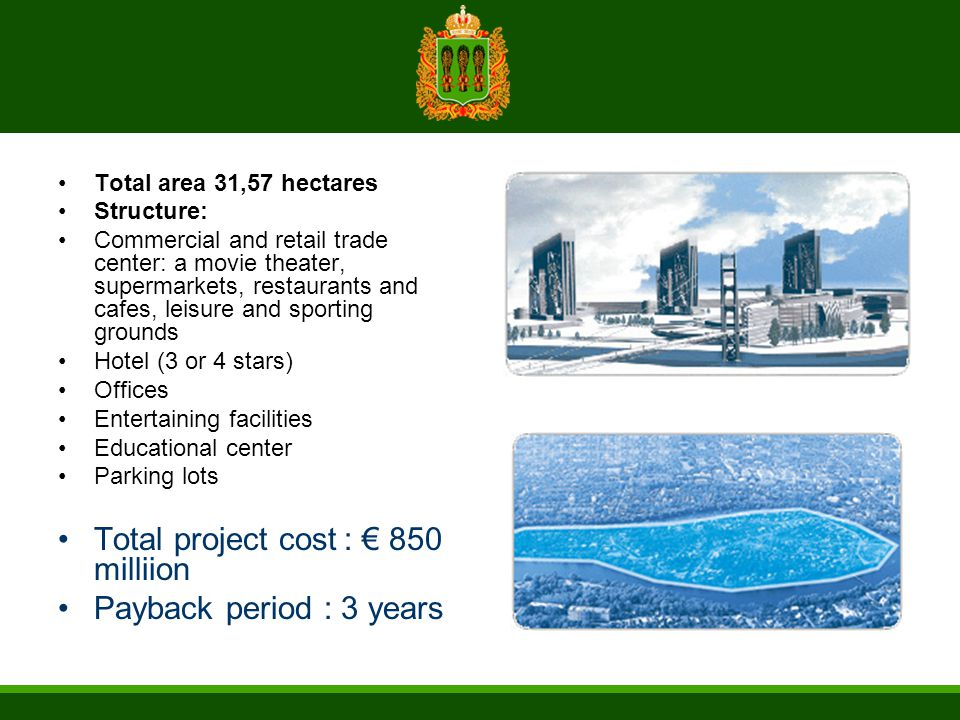 Total area 31,57 hectares Structure: Commercial and retail trade center: a movie theater, supermarkets, restaurants and cafes, leisure and sporting gr