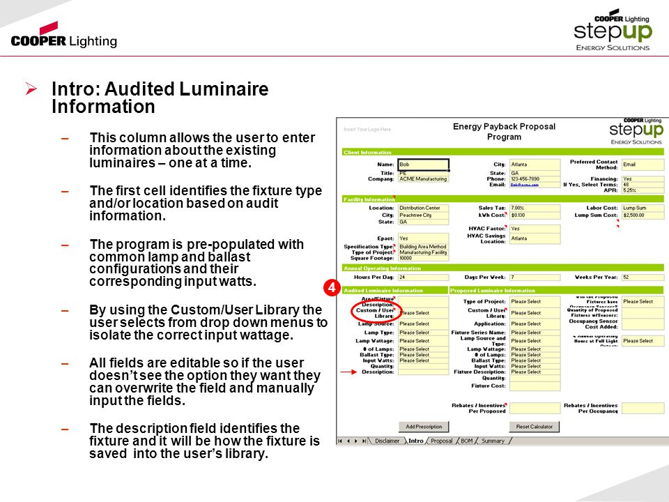  Intro: Audited Luminaire Information –This column allows the user to enter information about the existing luminaires – one at a time.