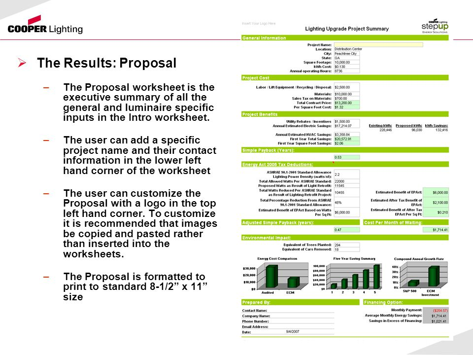  The Results: Proposal –The Proposal worksheet is the executive summary of all the general and luminaire specific inputs in the Intro worksheet.