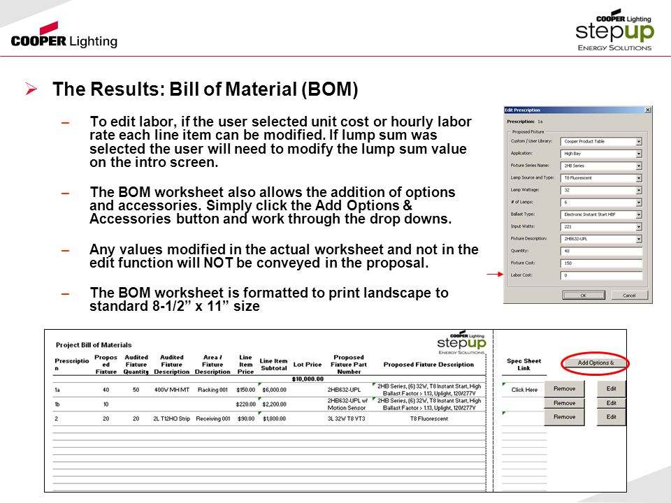  The Results: Bill of Material (BOM) –To edit labor, if the user selected unit cost or hourly labor rate each line item can be modified.