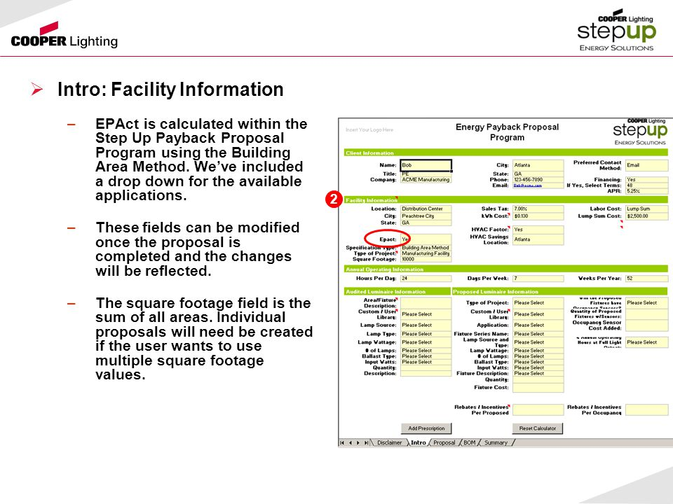  Intro: Facility Information –EPAct is calculated within the Step Up Payback Proposal Program using the Building Area Method.