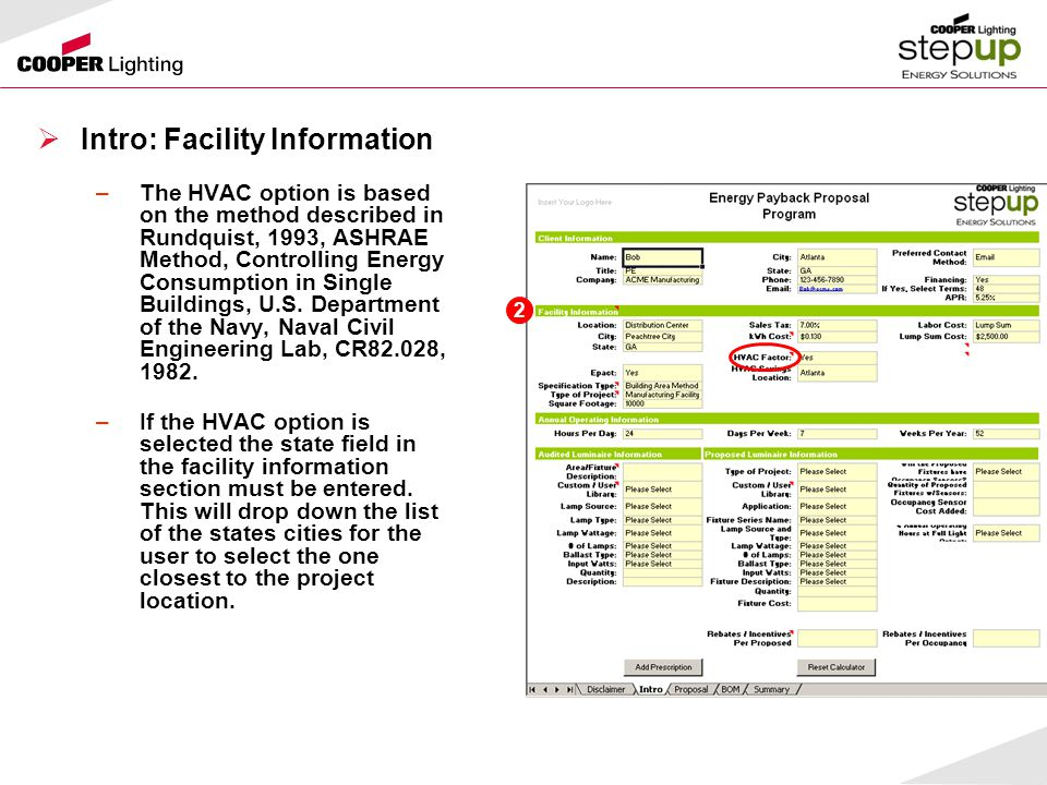  Intro: Facility Information –The HVAC option is based on the method described in Rundquist, 1993, ASHRAE Method, Controlling Energy Consumption in Single Buildings, U.S.
