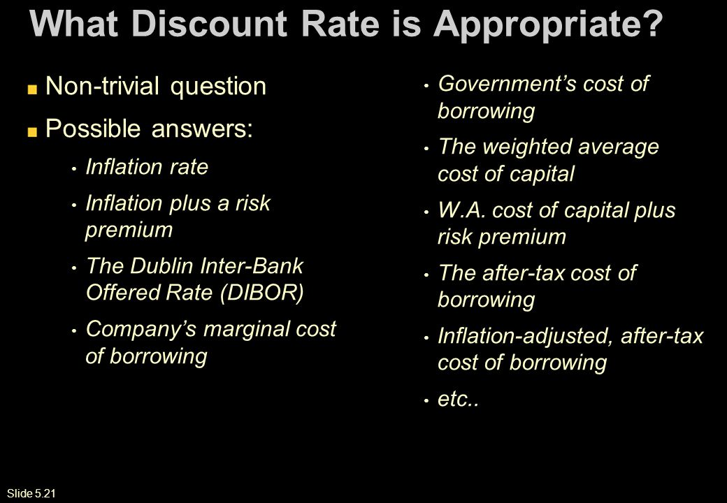 Slide 5.21 What Discount Rate is Appropriate.