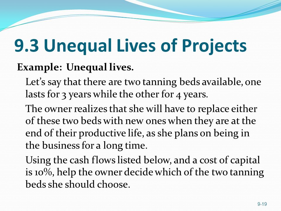 9.3 Unequal Lives of Projects Example: Unequal lives.