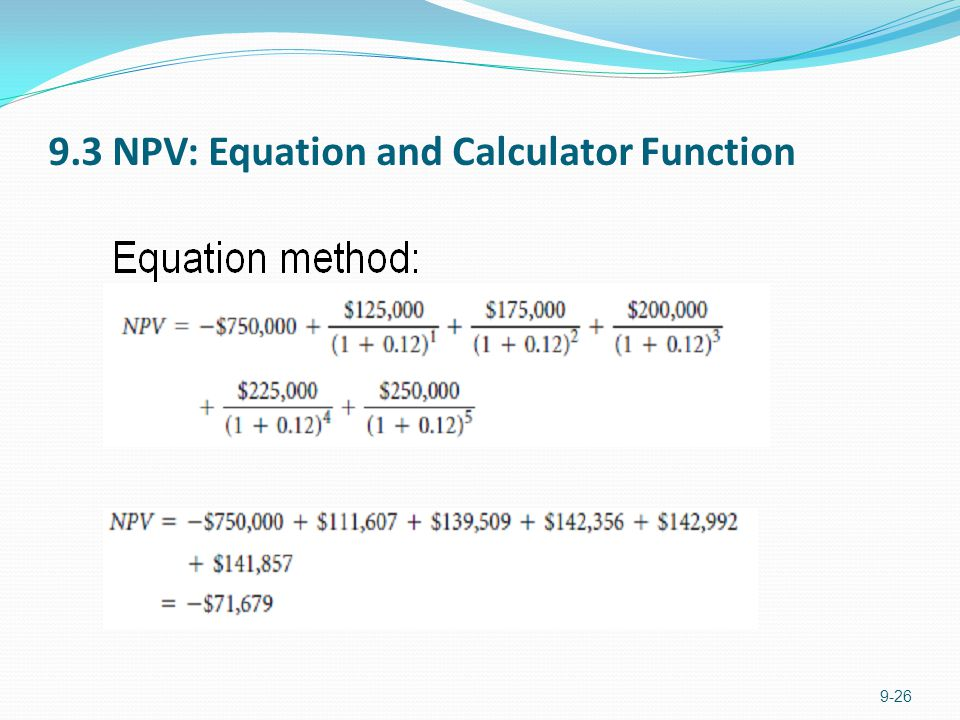 9.3 NPV: Equation and Calculator Function 9-26