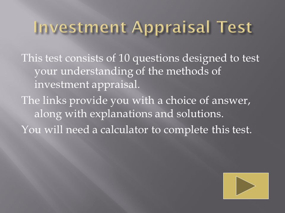 This test consists of 10 questions designed to test your understanding of the methods of investment appraisal.