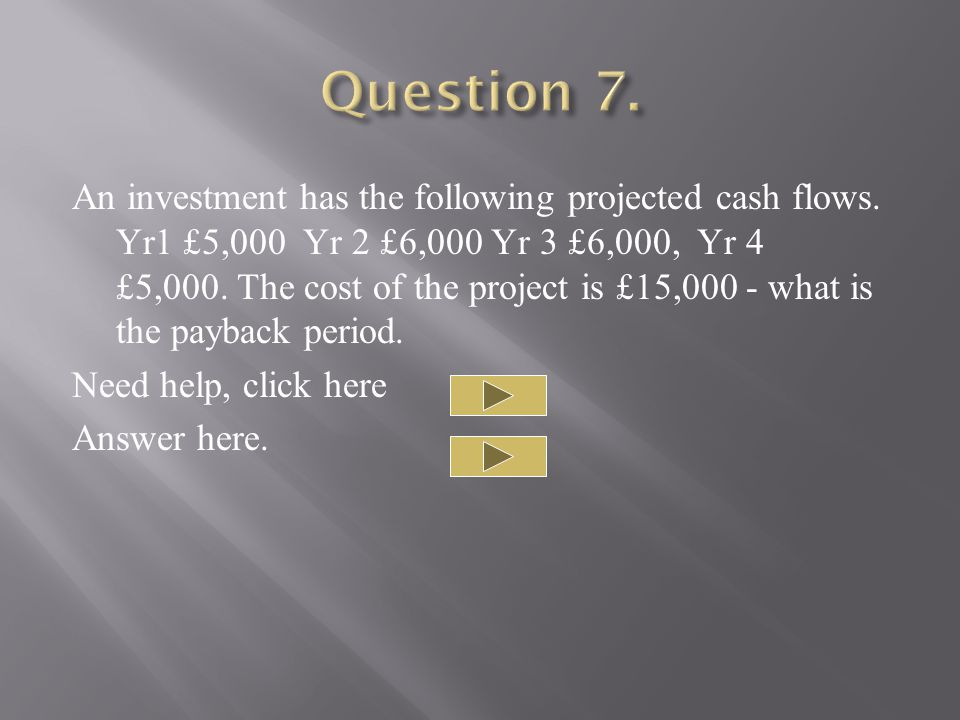 An investment has the following projected cash flows.