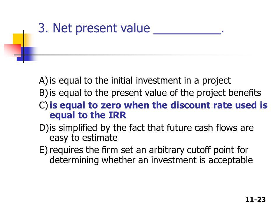 11-23 3. Net present value __________.