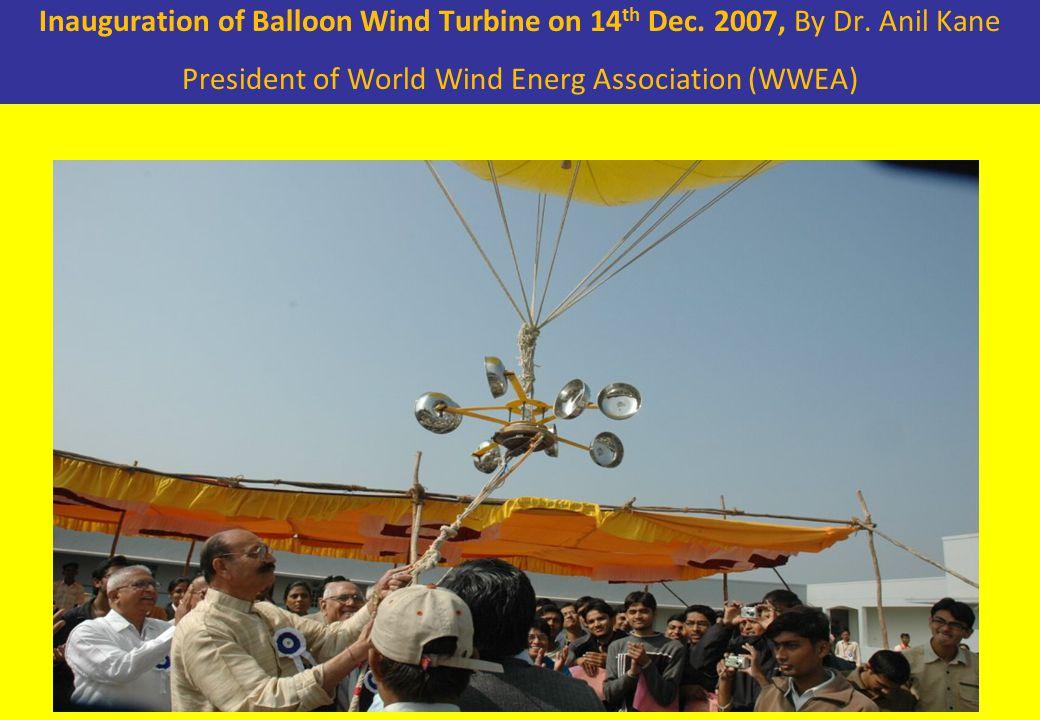 Inauguration of Balloon Wind Turbine on 14 th Dec.