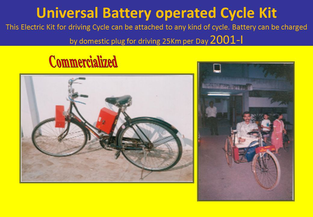 Universal Battery operated Cycle Kit This Electric Kit for driving Cycle can be attached to any kind of cycle.