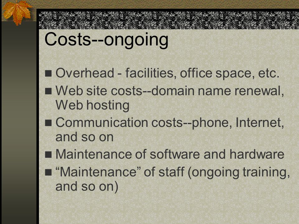 Costs--ongoing Overhead - facilities, office space, etc.