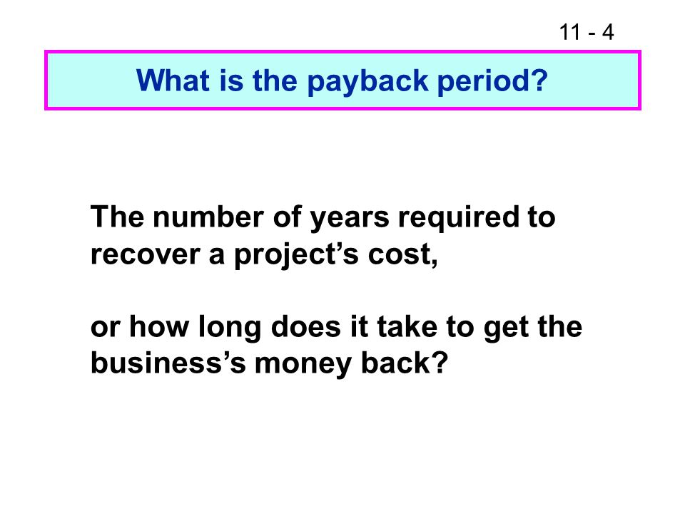 11 - 4 What is the payback period.