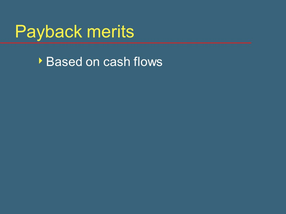 Payback period is  The time required for undiscounted cash flows to add up to the initial investment.