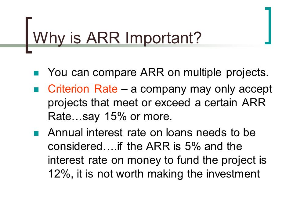 Why is ARR Important. You can compare ARR on multiple projects.