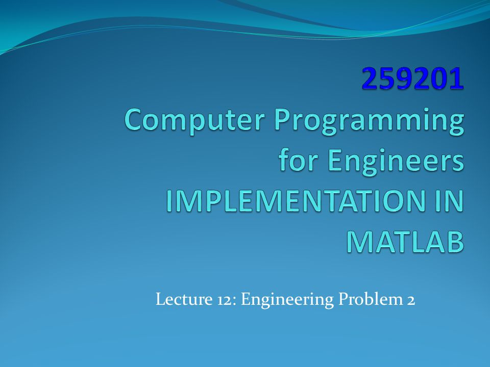 Lecture 12: Engineering Problem 2