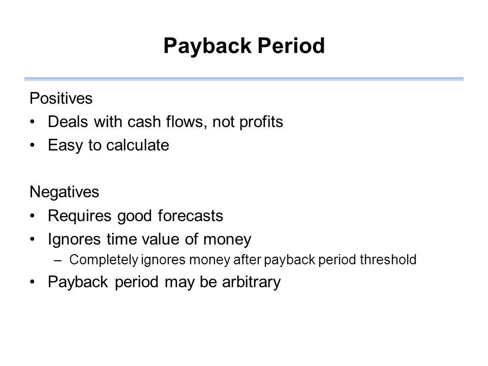 Discounted Payback Instead of using simple cash flows – use discounted cash Then calculate the number of years to payback Payback period requirement is still arbitrary