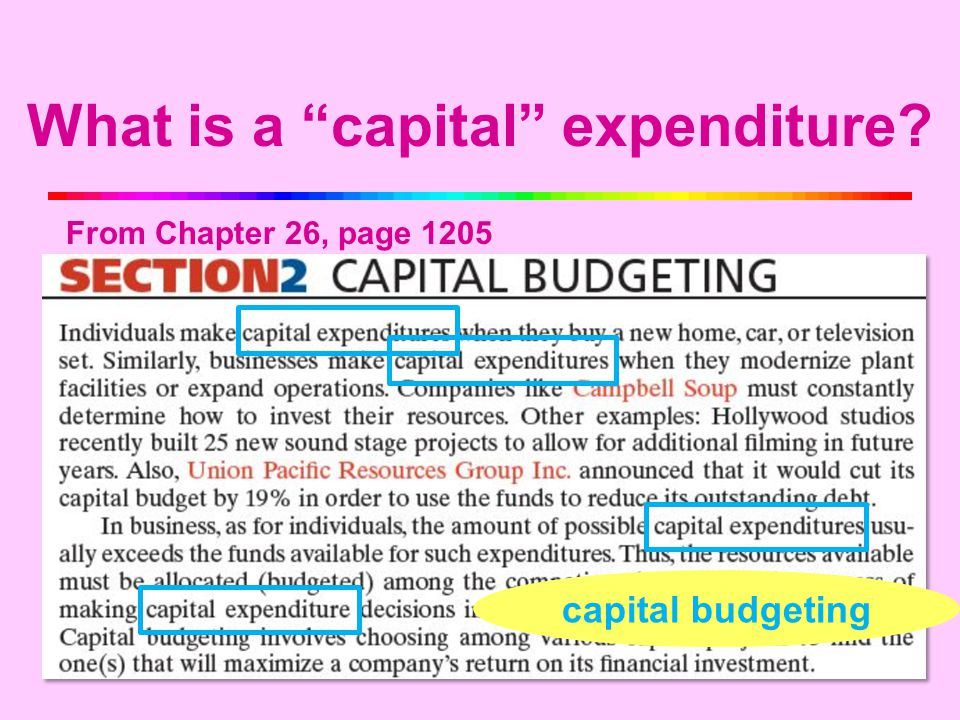 3 What is a capital expenditure? From Chapter 26, page 1205 capital budgeting