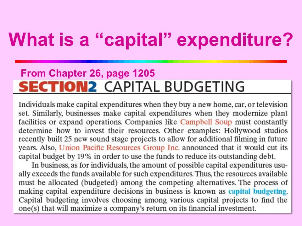 3 What is a capital expenditure From Chapter 26, page 1205 capital budgeting