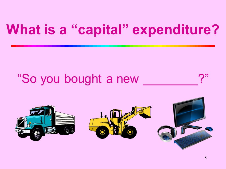 4 What is a capital expenditure From Chapter 26, page 1205