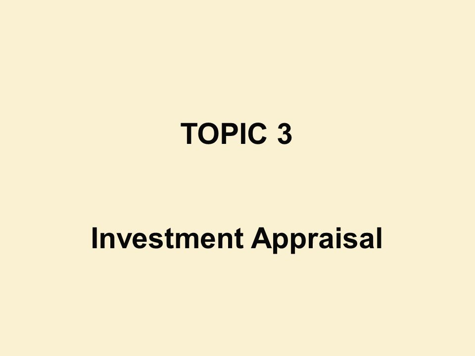 TOPIC 3 Investment Appraisal