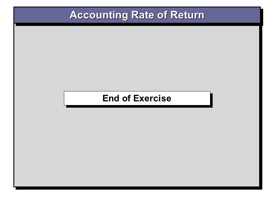 End of Exercise Accounting Rate of Return