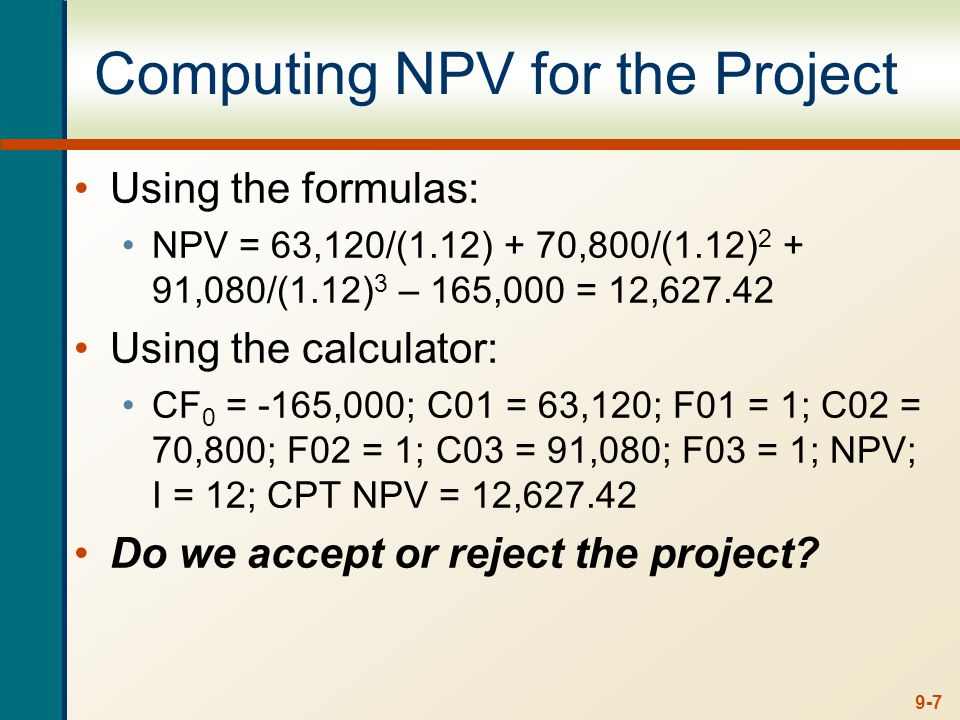 9-8 Decision Criteria Test - NPV Does the NPV rule account for the time value of money.