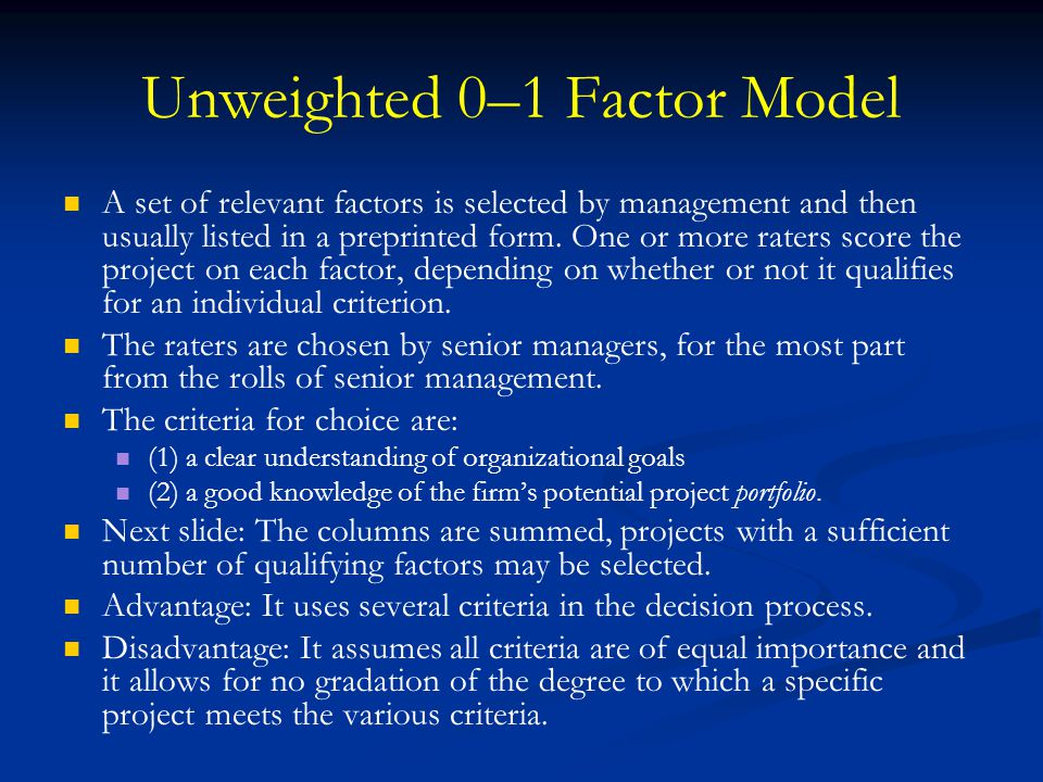 Unweighted 0–1 Factor Model A set of relevant factors is selected by management and then usually listed in a preprinted form.