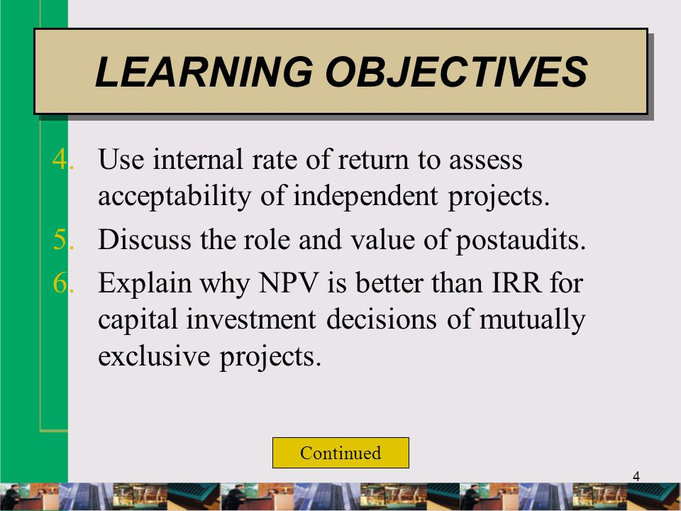 4 4.Use internal rate of return to assess acceptability of independent projects.