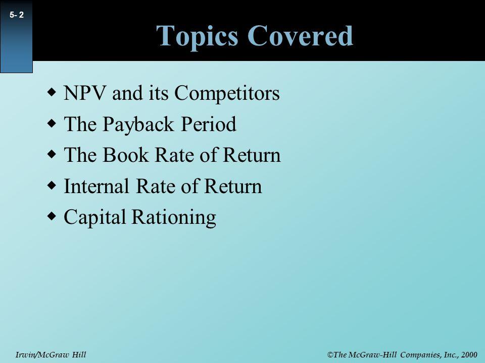 © The McGraw-Hill Companies, Inc., 2000 Irwin/McGraw Hill 5- 13 Internal Rate of Return Pitfall 1 - Lending or Borrowing.