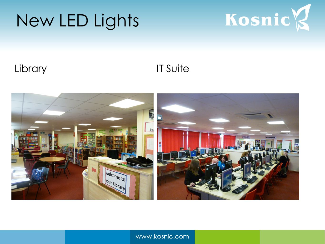 www.kosnic.com New LED Lights Library IT Suite