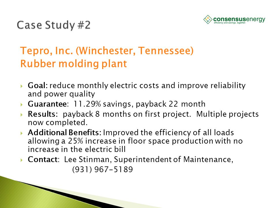 AECS, LLC Tepro, Inc. (Winchester, Tennessee) Rubber molding plant  Goal: reduce monthly electric costs and improve reliability and power quality  G